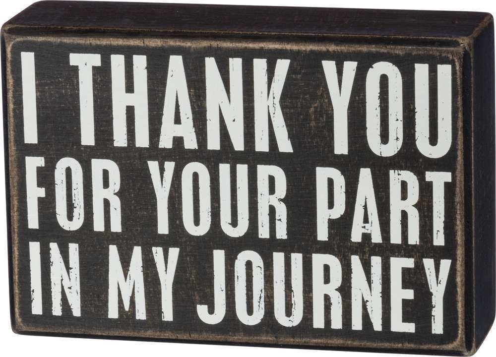 I Thank You For Your Part in My Journey Box Sign