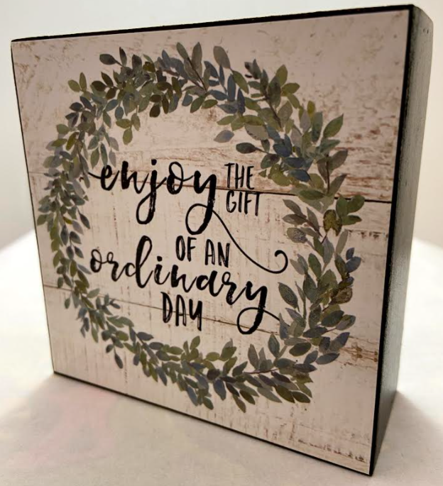 Enjoy the Gift of an Ordinary Day Mini Box Sign