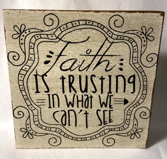 Faith is Trusting... Wooden Plaque