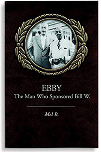 Ebby - The Man Who Sponsored Bill