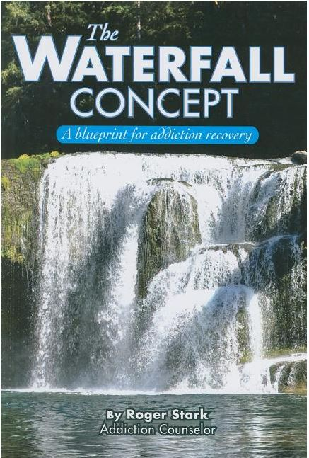 The Waterfall Concept: A Blueprint for Addiction Recovery