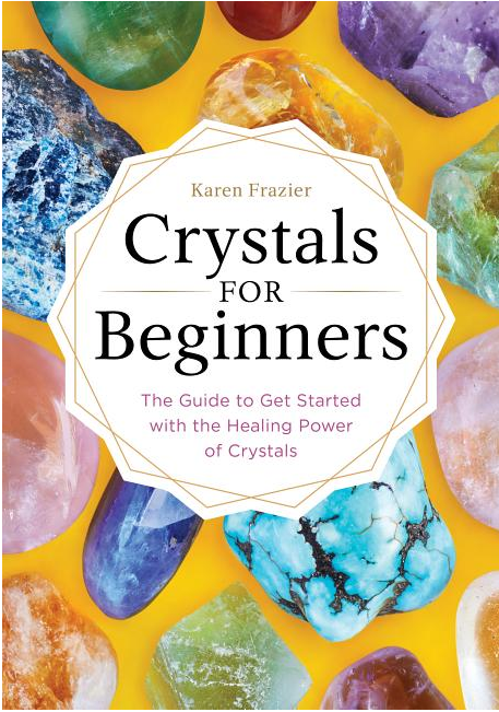Crystals for Beginners: The Guide to Get Started...