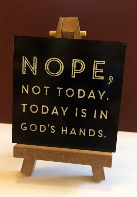 Nope - Not Today Plaque