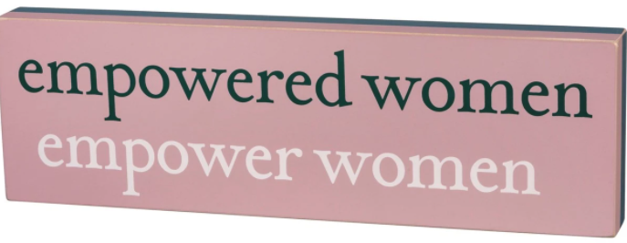 Empowered Women Empower Women Box Sign