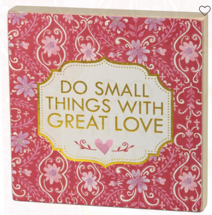 Do Small Things with Great Love Wooden Block