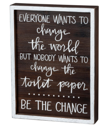 Everybody Wants to Change the World Inset Box Sign