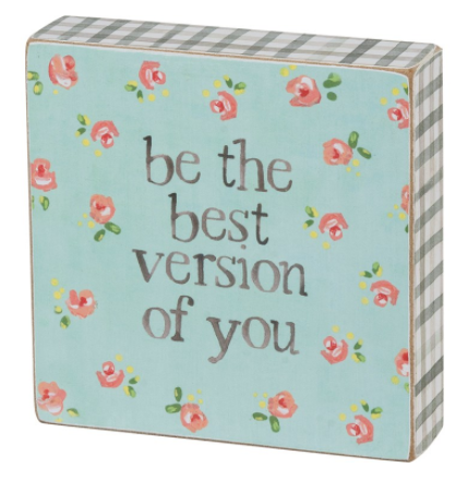 Be the Best Version of You Wooden Block
