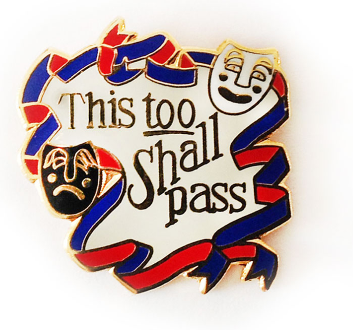 This Too Shall Pass Comedy and Tragedy Masks Pin