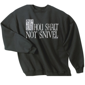 Thou Shalt Not Snivel Crew Sweatshirt