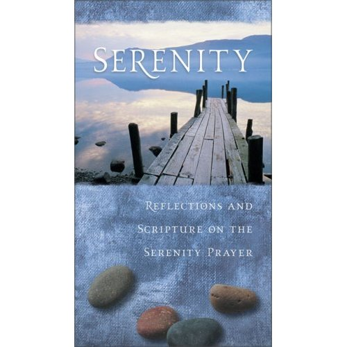 Serenity - Reflections and Scripture on the Serenity Prayer