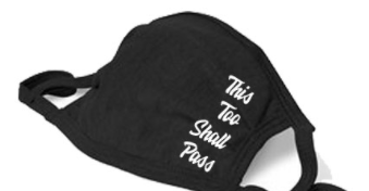 This Too Shall Pass Cloth Facemask - BLACK