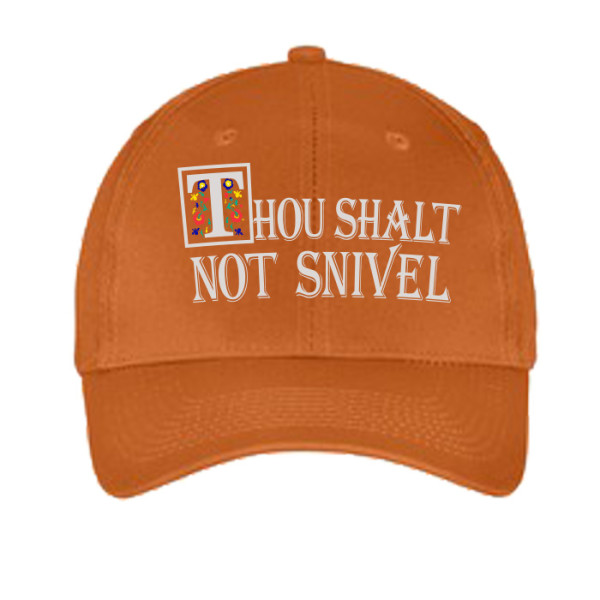 Thou Shalt Not Snivel Hat - Texas Orange