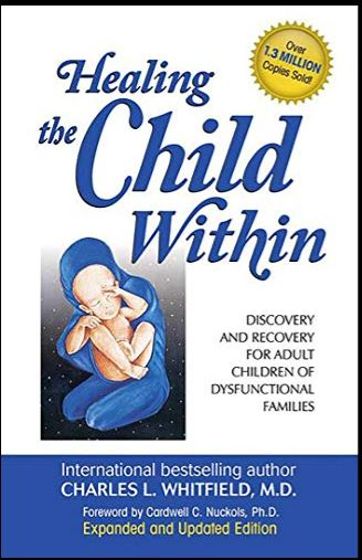 Healing The Child Within: Discovery and Recovery for Adult Child