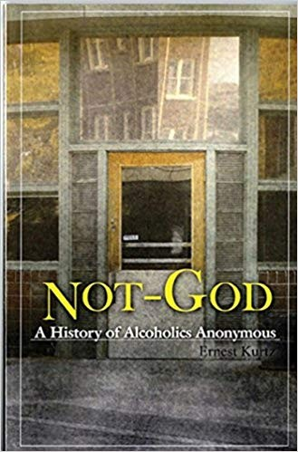 Not God - A History of Alcoholics Anonymous