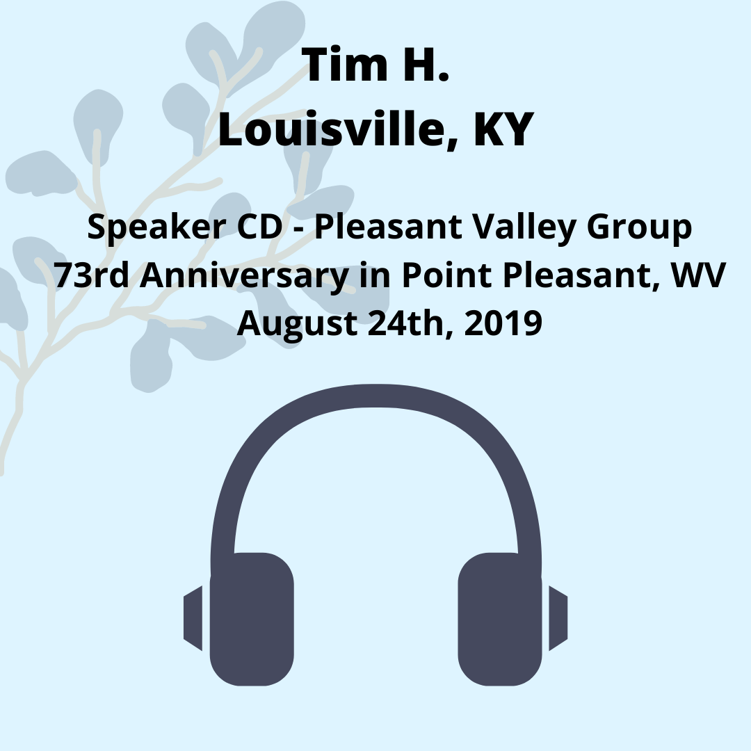 Tim H. : Pleasant Valley Group 73rd Anniversary Speaker CD